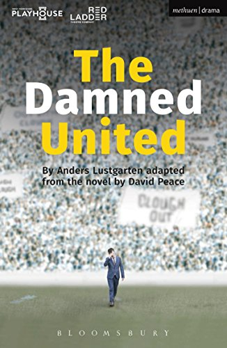 The Damned United (Modern Plays) (English Edition) por David Peace