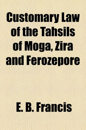 Customary Law of the Tahsils of Moga, Zira and Ferozepore