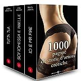 1000 pagine di storie d'amore erotiche