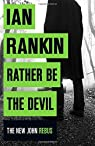 Rather be the devil par Rankin