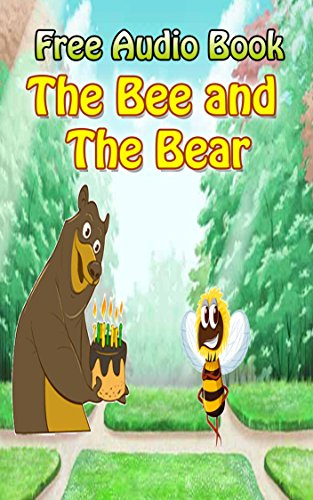 Value books for kids: The Bee and The Bear  | (FREE AUDIO): Bedtime story for kids ages 1-7 : Funny kid story (English Edition) (Kinder Audio Free)