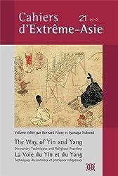 Cahiers d'Extrême-Asie, N° 21 : La voie du yin et du yang