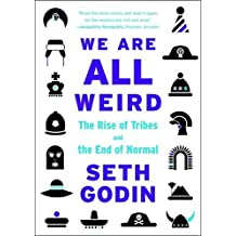 We Are All Weird: The Rise of Tribes and the End of Normal by Seth Godin (2015-09-15)