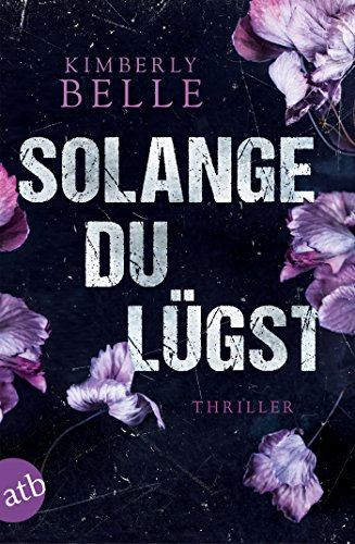 Solange du lügst: Thriller (German Edition) par Kimberly Belle