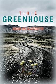The Greenhouse by [Olafsdottir, Audur Ava]