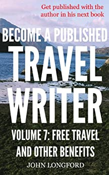 how to get free trips as a travel writer