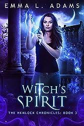 Witch's Spirit (The Hemlock Chronicles Book 3)