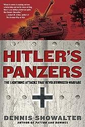 Hitler's Panzers: The Lightning Attacks That Revolutionized Warfare by Dennis Showalter (2010-11-02)