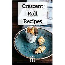 Crescent Roll Recipes (English Edition)