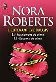 Lieutenant Eve Dallas, Tomes 21 et 22 : Aux sources du crime ; Souvenir du crime