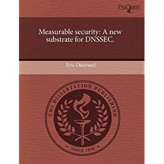 Measurable Security: A New Substrate for Dnssec