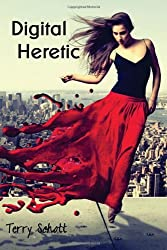 Digital Heretic: Volume 2 (The Game is Life) by Terry Schott (2013-08-27)