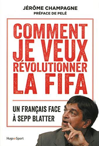 Comment je veux révolutionner la FIFA