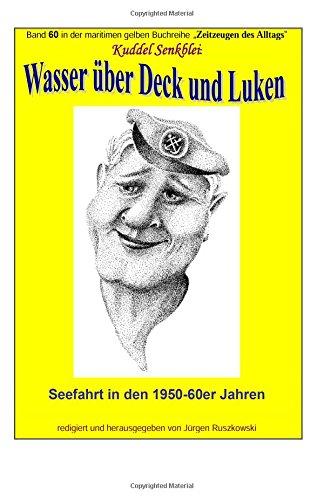 d Luken - Seefahrt in den 1950-60er Jahren: Band 60 in der maritimen gelben Buchreihe bei Juergen Ruszkowski (maritime gelbe Buchreihe, Band 79) ()