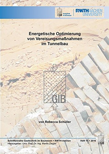 Energetische Optimierung von Vereisungsmaßnahmen im Tunnelbau (Geotechnik im Bauwesen)