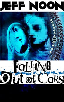 Falling Out of Cars by [Noon, Jeff]