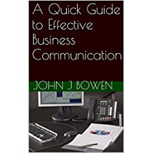 A Quick Guide to Effective Business Communication (That Consultant Bloke's Quick Guides Book 8)