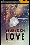 Stubborn Love (English Edition)