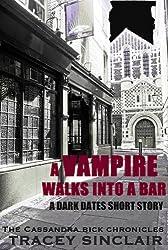A Vampire Walks Into A Bar (Dark Dates Short Stories Book 1)
