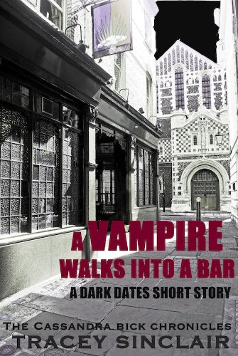 A Vampire Walks Into A Bar (Dark Dates Short Stories Book 1) by [Sinclair, Tracey]