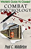 Combat Psychology: A Writer's Guide to Combat - Part II