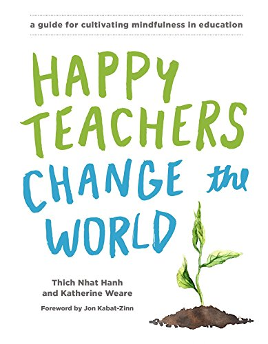 Happy Teachers Change The World por Thich Nhat Hanh