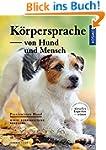 Körpersprache von Hund und Mensch: Mi...