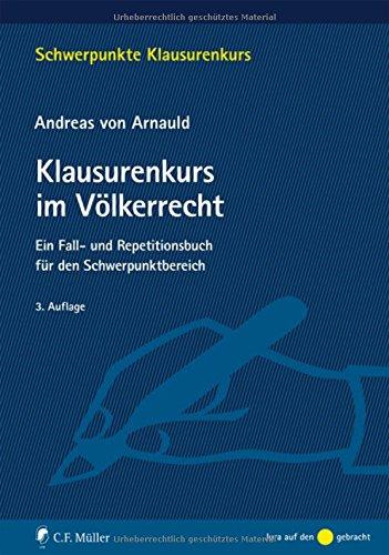 Klausurenkurs im Völkerrecht: Ein Fall- und Repetitionsbuch für den Schwerpunktbereich (Schwerpunkte Klausurenkurs)