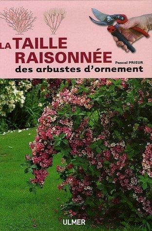 La taille raisonne des arbustes d'ornement de Pascal Prieur (18 mai 2006) Reli