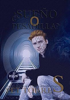 ¿SUEÑO O PESADILLA? (Spanish Edition)