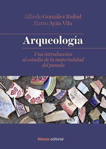 Arqueología (El Libro Universitario - Manuales) por Alfredo González Ruibal