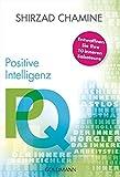 PQ - Positive Intelligenz: Entwaffnen Sie Ihre 10 inneren Saboteure