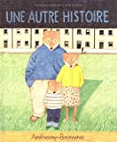 autre histoire (Une)   Browne, Anthony (1946-....). Auteur