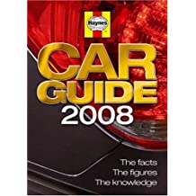 Haynes Car Guide 2008: The Facts, the Figures, the Knowledge