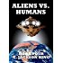 Aliens Vs. Humans (Aliens Series Book 4)
