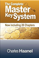 The Complete Master Key System (Now Including 28 Chapters) by Charles F. Haanel (2010-01-26)