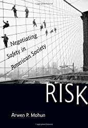 Risk: Negotiating Safety in American Society