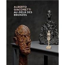 Alberto Giacometti – Au-delà des bronzes: Les chefs-d'oeuvre en plâtre et autres matériaux