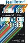 Moonwalking with Einstein: The Art an...