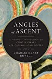 Angles of Ascent: A Norton Anthology of Contemporary African American Poetry Original Edition by unknown [2013]