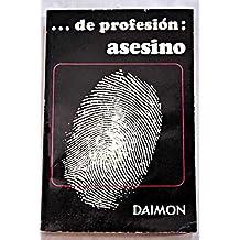 De profesión: asesino. [Tapa blanda] by LUSTGARTEN Edgard.-