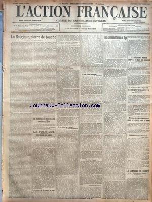 ACTION FRANCAISE (L') [No 271] du 28/09/1917 - LA BELGIQUE, PIERRE DE TOUCHE PAR JACQUES BAINVILLE - M. FRANKLIN-BOUILLON MINISTRE D'ETAT - LA POLITIQUE - I. LA CONDUITE DE LA GUERRE - II. LE DISCOURS DE M. ASQUITH - UN SAGE - III. DEUX AVENIRS - IV. LA JUSTICE OU LA GRACE ? - LE DROIT OU L'AMOUR ? - V. POUR L'UNION NATIONALE - LES ALLOCATIONS - VI. DEVANT L'ENNEMI PAR CHARLES MAURRAS - LES COMMANDITAIRES DE VIGO PAR LEON DAUDET - LE PRESIDENT MONIER DEFERE A LA COUR DE CASSATION - L'ACTION FRA
