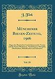 Münchener Bienen-Zeitung, 1906, Vol. 28: Organ des Bayerischen Landesbienenzucht-Vereins und der Kreise Oberbayern, Niederbayern, Oberpfalz, Oberfranken, Mittelfranken und Schwaben (Classic Reprint) - J. Fink