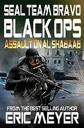 SEAL Team Bravo: Black Ops - Assault on Al Shabaab by Eric Meyer (2014-03-08)