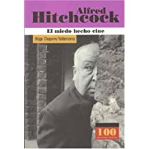 Alfred Hitchcock: El Miedo Hecho Cine / the Made Fear Cinema (100 Personajes / Collection of 100 Personalities)