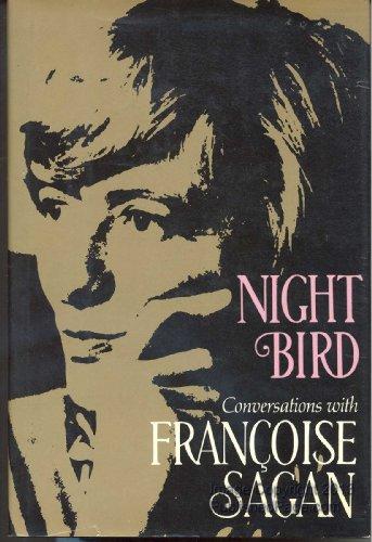 Night bird : conversations with Franoise Sagan [i.e. F. Quoirez]