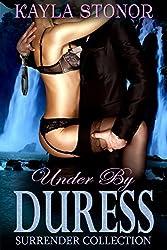 Under By Duress (Dark & Damaged Romance) (Surrender Collection Book 1)