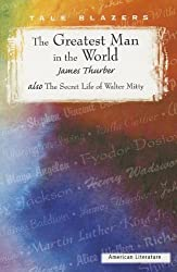 The Greatest Man in the World: Also the Secret Life of Walter Mitty (Tale Blazers)