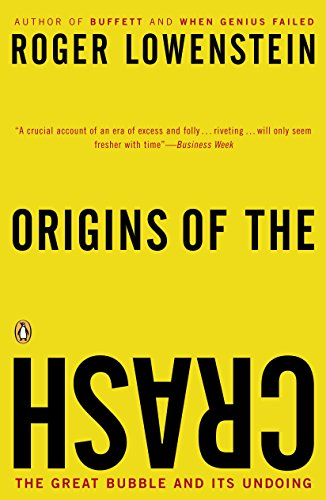 Origins of the Crash: The Great Bubble and Its Undoing por Roger Lowenstein