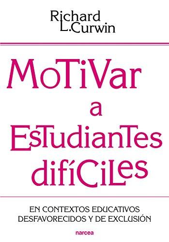 Motivar a estudiantes difíciles: En contextos educativos desfavorecidos y de exclusión (Educación Hoy n 198)